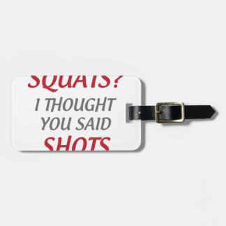 Squats or Shots Tag For Luggage