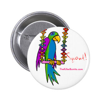 Squawk the Parrot! 2 Inch Round Button