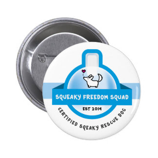 Squeaky Freedom Squad Pinback Button