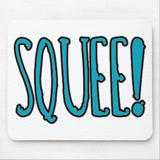 ¡Squee! Alfombrillas De Raton