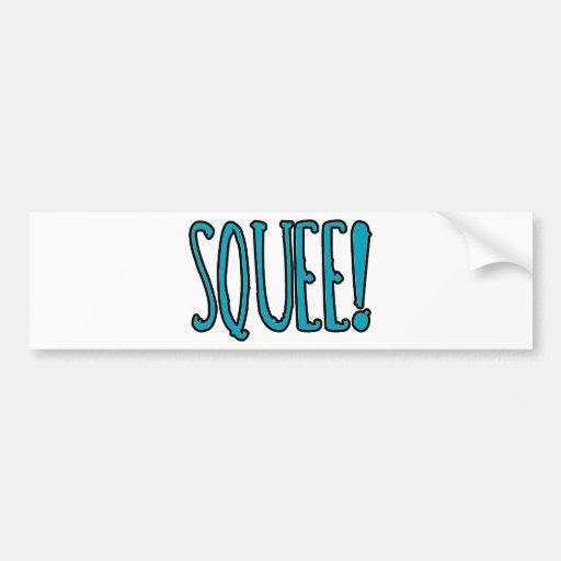 Squee! Car Bumper Sticker
