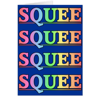 SQUEE GREETING CARDS