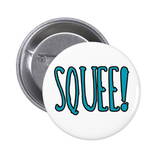 Squee! Pinback Button
