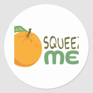 Squeeze Me Classic Round Sticker