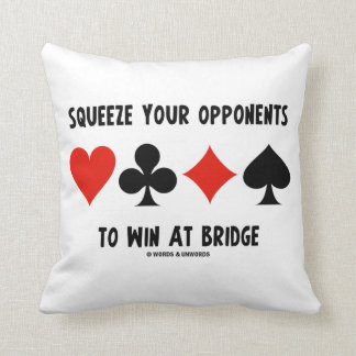 Squeeze Your Opponents To Win At Bridge Card Suits Pillow