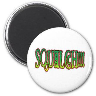 Squelch!! 2 Inch Round Magnet
