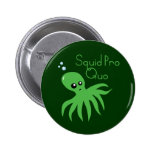 Squid Pro Quo Buttons