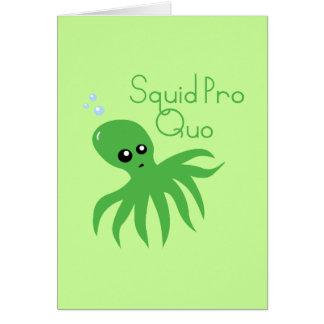Squid Pro Quo Card