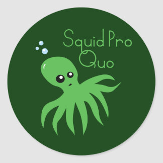 Squid Pro Quo Round Stickers