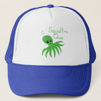 Squid Pro Quo Trucker Hat