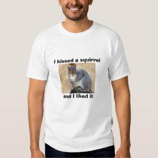 Squirrel6, I kissed a squirrel Tshirt