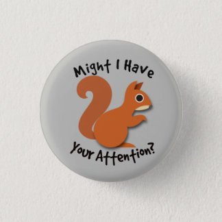 Squirrel! ADHD Button