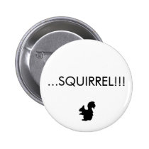 ...SQUIRREL!!! Button