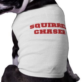 Squirrel Chaser Dog T-shirts