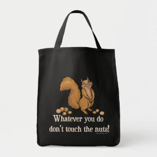 Squirrel Don't touch the nuts! Tote Bag