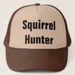 """Squirrel Hunter Trucker Hat<br><div class=""""desc"""">Whats a better way than to look weird with a Squirrel Hunter shirt? Try a hat. Or both? Either way they are awesome! How can you deny anything thats a squirrel. Its like bacon but cuter.</div>"""