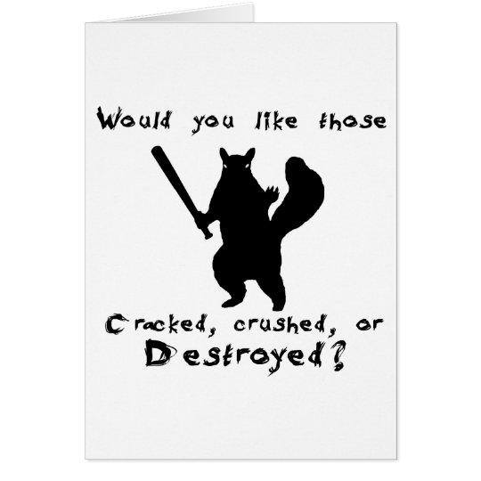 Squirrel nut destroyer card