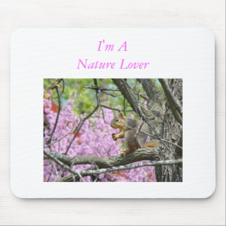Squirrel & Redbud Blossoms, I'm A Nature Lover Mouse Pad