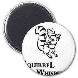 Squirrel Whisperer Magnet