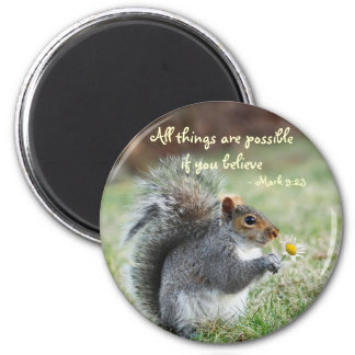 Squirrel with Daisy Mark 9:23 Verse 2 Inch Round Magnet