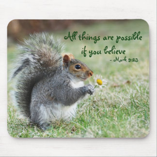 Squirrel with Daisy Mark 9:23 Verse Mouse Pad