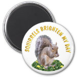 Squirrels Brighten My Day Magnet
