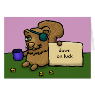Squirrels - Down on luck Card