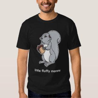 Squirrels - little fluffy morons tshirts