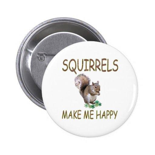 Squirrels Make Me Happy Pins