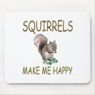 Squirrels Make Me Happy Mouse Mats