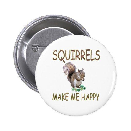 Squirrels Make Me Happy Pinback Button