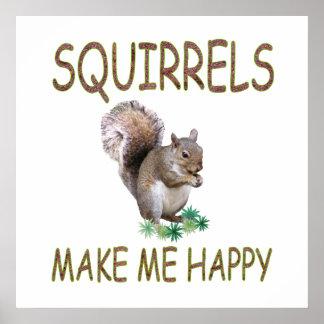 Squirrels Make Me Happy Poster