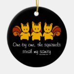 Squirrels steal my sanity Double-Sided ceramic round christmas ornament