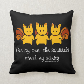 Squirrels steal my sanity throw pillow