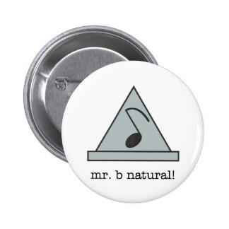 ¡Sr. b natural! botón Pin Redondo De 2 Pulgadas