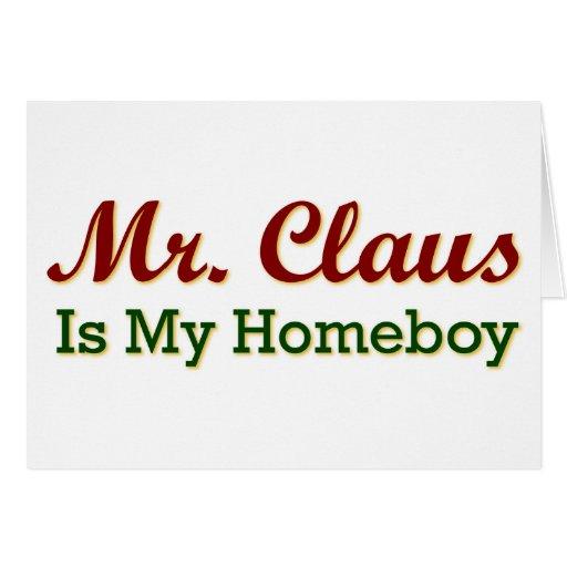 Sr. Claus es mi Homeboy Felicitaciones