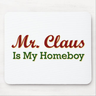 Sr. Claus es mi Homeboy Tapetes De Raton
