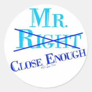 Sr. Close Enough Pegatina Redonda