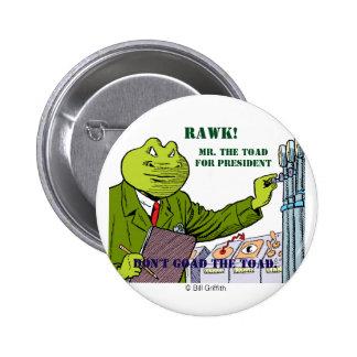 Sr. El sapo para el botón del presidente Pin Redondo De 2 Pulgadas