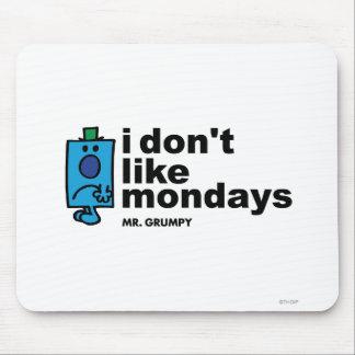 Sr. Grumpy Does Not Like lunes Tapete De Ratones