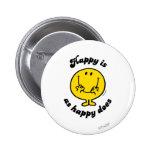 Sr. Happy el | feliz es como feliz lo hace Pin Redondo De 2 Pulgadas