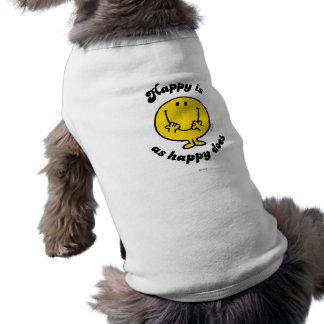 Sr. Happy el   feliz es como feliz lo hace Playera Sin Mangas Para Perro