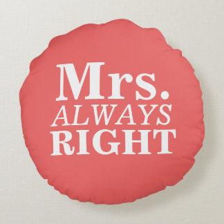 Sr. la Right y señora Always la Right Custom Cojín Redondo