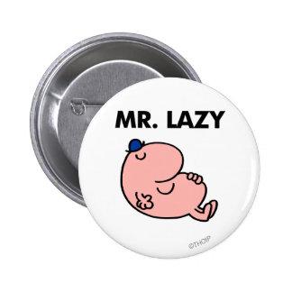 Sr. Lazy Snoozing Away Pin Redondo De 2 Pulgadas