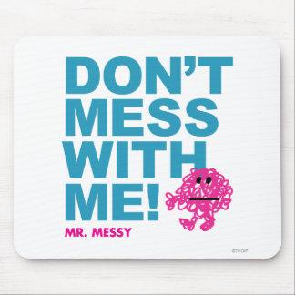 Sr. Messy el | no ensucia conmigo Alfombrilla De Ratón