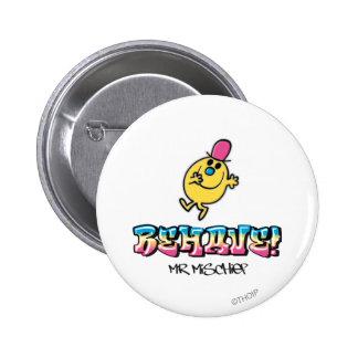 Sr. Mischief el | se comporta Pin Redondo De 2 Pulgadas