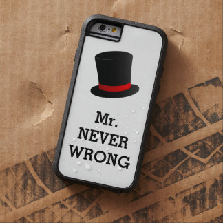 Sr. Never Wrong Funny Funda Para iPhone 6 Tough Xtreme