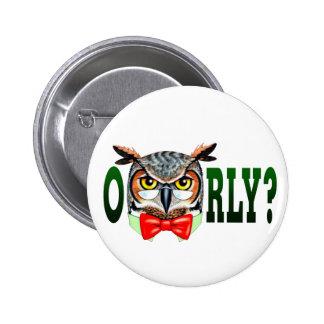 ¿Sr. Owl dice O RLY? Pin Redondo 5 Cm