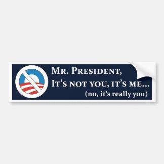 Sr. presidente, no es usted, él es yo… (no, es pegatina de parachoque