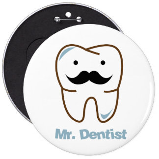 Sr. sonrisa del dentista pin redondo de 6 pulgadas